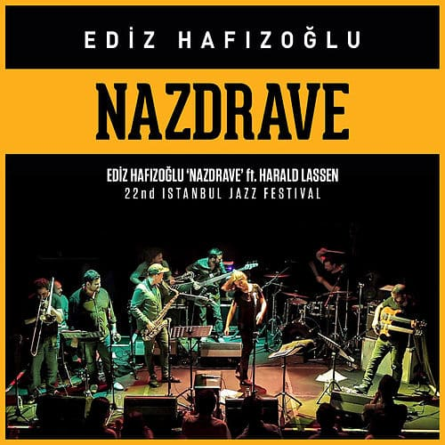 """Nazdrave ft. Harald Lassen """"Live at 22nd Istanbul Jazz Festival"""""""