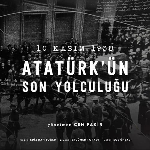 10 Kasım 1938 / Atatürk'ün Son Yolculuğu