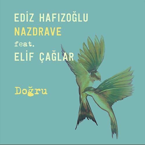 """""""Nazdrave"""" feat. Elif Çağlar – Doğru (Single)"""